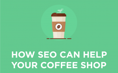 How SEO can help your coffee shop