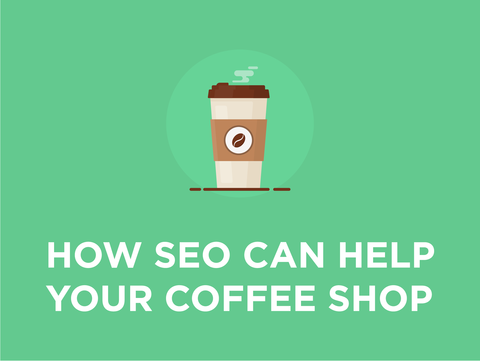 How SEO Can Help Your Coffee Shop Get More Website Visitors