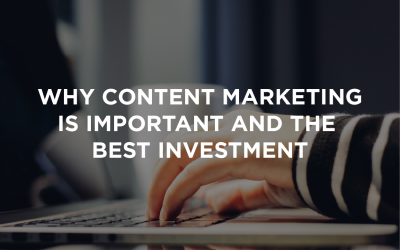 Why content marketing is important and the best investment