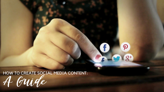 How to Create Social Media Content: A Guide
