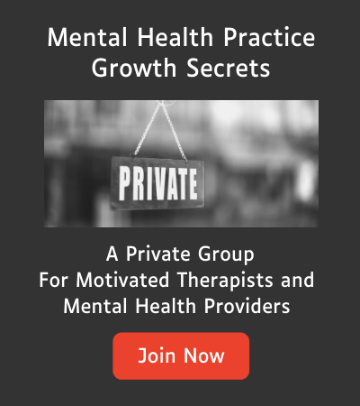 Marketing Strategies for Therapists & Mental Health Practices - Private Group